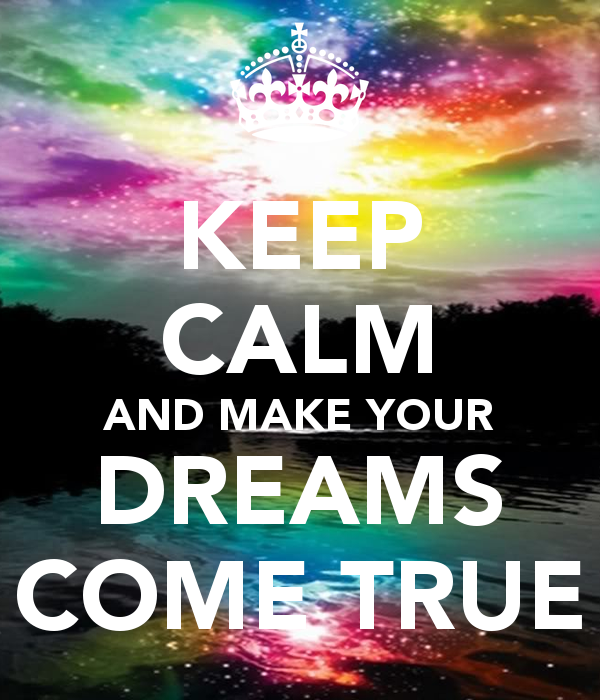 keep-calm-and-make-your-dreams-come-true-33